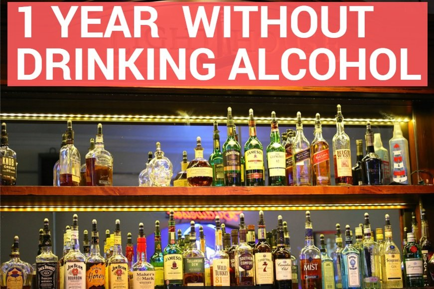 1 Year Without Drinking Alcohol