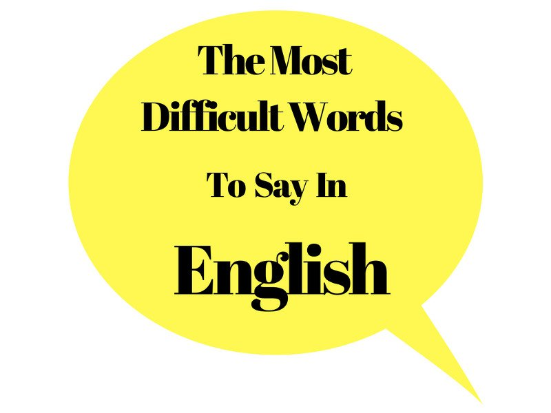 The Most Difficult Words To Say In English