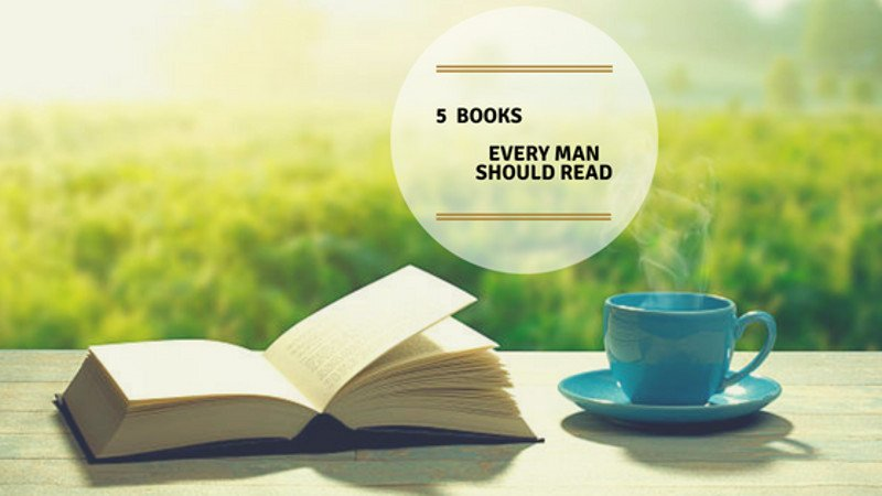 5 books every man should read