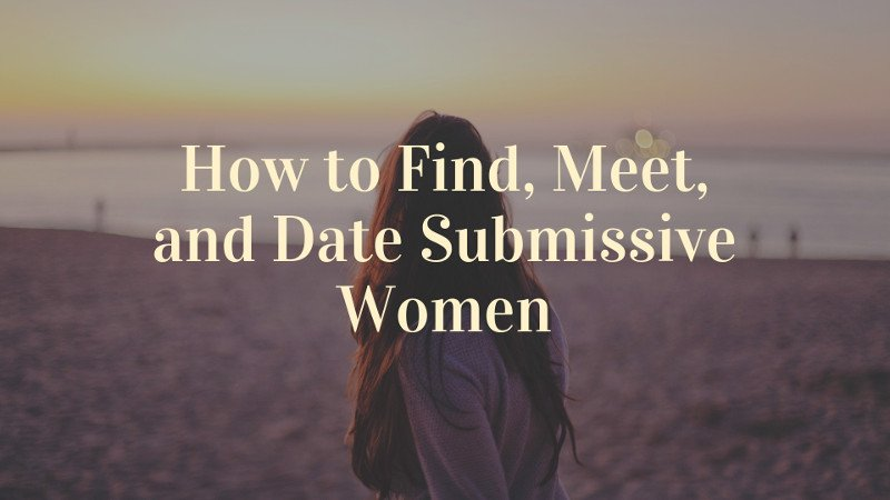 Where to meet submissive women