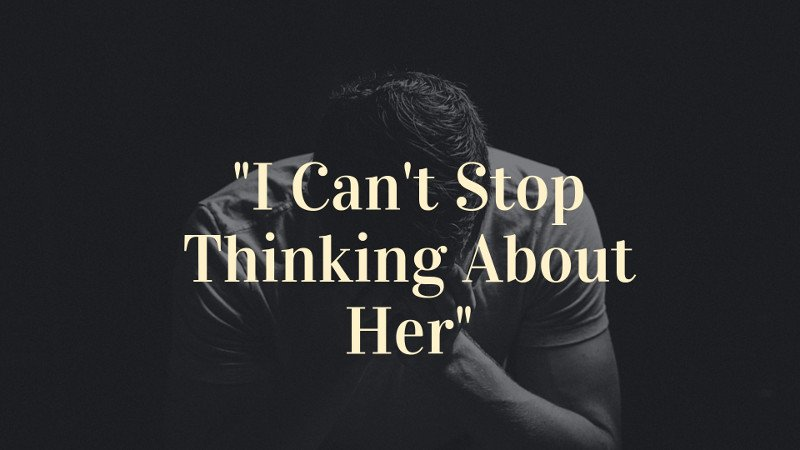 can t stop thinking about someone