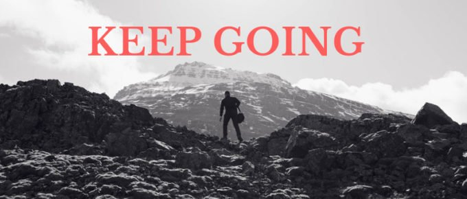Keep Going When You Feel Like Giving Up